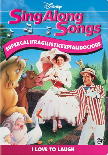 Sing-Along Songs: Supercalifragilisticexpialidocious - I Love to Laugh - Sing Along Songs
