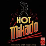 Hot Mikado (Original 1995 London Cast)