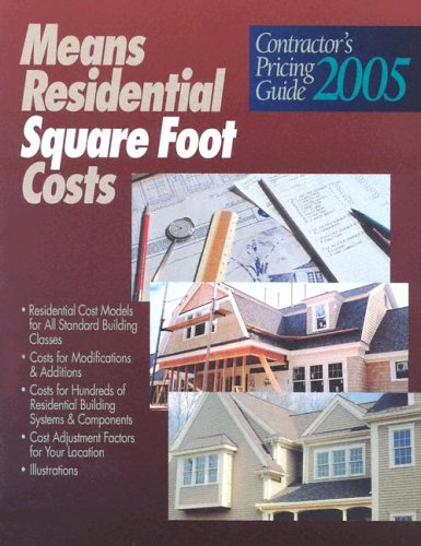 Contractor's Pricing Guide 2005: Means Residential Square Foot Costs
