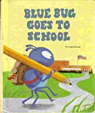 img - for Blue Bug goes to school (Blue bug books) book / textbook / text book