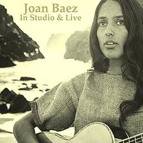 Joan Baez in Studio & Live (All Tracks Remastered)