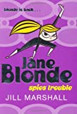 Jane Blonde Spies Trouble