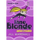 Jane Blonde Spies Troubleby Jill Marshall
