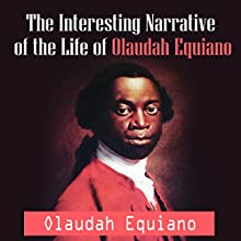 The Interesting Narrative of the Life of Olaudah Equiano Audiobook by Olaudah Equiano Narrated by Jeff Moon