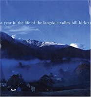 A Year in the Life of the Langdale Valleys by Bill Birkett