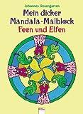 Der dicke Mandala-Malblock Feen und Elfen - Johannes Rosengarten