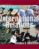 International Relations (5th Edition) (0321088751) by Joshua S. Goldstein