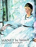 Manet by Himself (0316855057) by Manet, Edouard