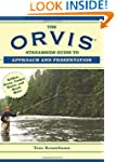 The Orvis Streamside Guide to Approac...