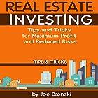 Real Estate Investing: Tips and Tricks to Be a Successful Real Estate Investor: Real Estate Investing Bible, Book 3 Hörbuch von Joe Bronski Gesprochen von: Peter L Delloro