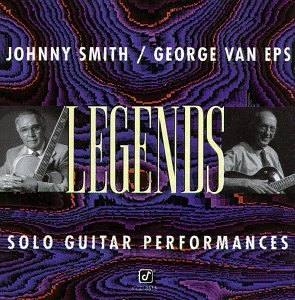 Legends: Solo Guitar Performances by Johnny Smith and George Van Eps