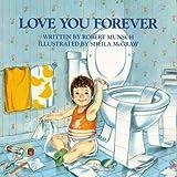 Love You Forever ~ Robert Munsch