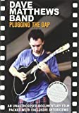 Dave Matthews Band: Plugging the Gap (Unauthorized)