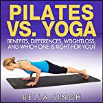 Pilates vs. Yoga: Benefits, Differences, Weightloss and Which is Right for You | Bella Singh