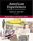 American Experiences: Readings in American History, Volume II (5th Edition) (0321086791) by Roberts, Randy