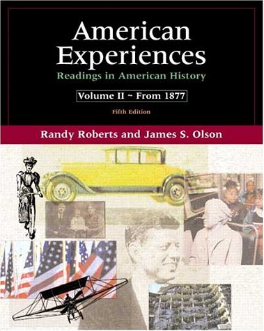 American Experiences: Readings in American History, Volume II (5th Edition)