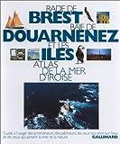echange, troc Collectif - Rade de Brest, baie de Douarnenez et les îles: Atlas de la mer d'Iroise