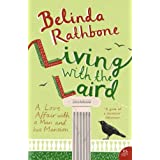 Living with the Laird: A Love Affair with a Man and his Mansionby Belinda Rathbone