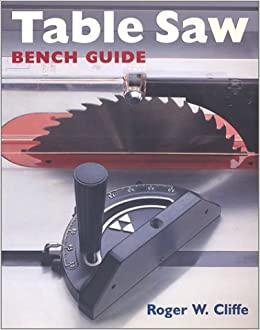 Table Saw Bench Guide Bench Guides Roger Cliffe 0049725091351 Books