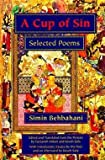 img - for A Cup of Sin : Selected Poems (Hardcover)--by Simin Behbahani [1999 Edition] book / textbook / text book