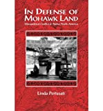 img - for By Linda Pertusati In Defense of Mohawk Land: Ethnopolitical Conflict in Native North America (Suny Series, Ethnicity & [Paperback] book / textbook / text book