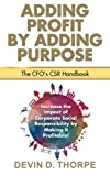 img - for Adding Profit by Adding Purpose: The CFO's CSR Handbook book / textbook / text book