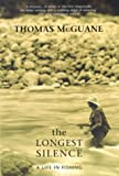 The Longest Silence (0224061003) by McGUANE, Thomas