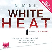 White Heat (       UNABRIDGED) by M. J. McGrath Narrated by Kate Reading