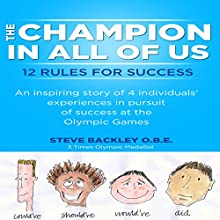 The Champion in All of Us: 12 Rules for Success Audiobook by Steve Backley Narrated by John Fionnlagh Rutherford