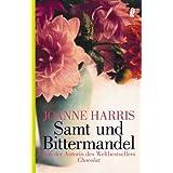 """Samt und Bittermandelvon """"Joanne Harris"""""""