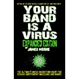 Your Band Is A Virus - Expanded Edition ~ James Moore