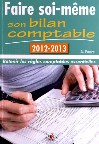 Faire soi meme son bilan comptable 2012 aleister faure chiron edition edition - Faire son tableau soi meme ...