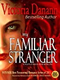 My Familiar Stranger: The Vampire Hunters (Knights of Black Swan 1)