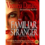 My Familiar Stranger: The Vampire Hunters (Knights of Black Swan, Book 1) ~ Victoria Danann