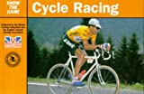 Cycle Racing (Know the Game) (0713642076) by Wilcockson, John
