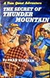 The Secret of Thunder Mountain (A Tom Quest Adventure, Book 6)