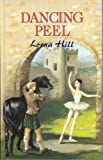Dancing Peel (a ballet story) (0861638387) by Hill, Lorna