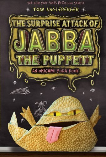 Surprise Attack of Jabba the Puppett: An Origami Yoda Book (Origami Yoda Series) by Tom Angleberger ( 2013 ) Paperback, Tom Angleberger
