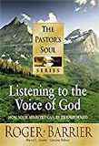 img - for Listening to the Voice of God: How Your Ministry Can Be Transformed (Pastor's Soul) book / textbook / text book
