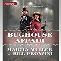 The Bughouse Affair: A Carpenter and Quincannon Mystery, Book 1 (       UNABRIDGED) by Bill Pronzini, Marcia Muller Narrated by Nick Sullivan, Meredith Mitchell