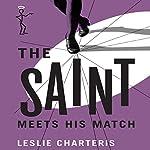 The Saint Meets His Match: The Saint, Book 7 | Leslie Charteris
