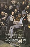 The Rise and Fall of Liberal Government in Victorian Britain (0300057792) by Mr. Jonathan Parry