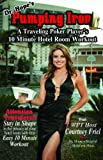 img - for Pumping Iron: A Traveling Poker Player s 10 Minute Hotel Room Workout book / textbook / text book