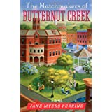 The Matchmakers of Butternut Creek: A Novel ~ Jane Myers Perrine