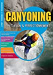 CANYONING : INITIATION ET PERFECTIONN...