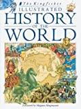 By Charlotte Evans - The Kingfisher Illustrated History of the World: 40,000 B.C. to Present Day (9/15/93)