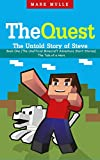 The Quest: The Untold Story of Steve, Book One (The Unofficial Minecraft Adventure Story Books): The Tale of a Hero
