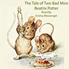 The Tale of Two Bad Mice Hörbuch von Beatrix Potter Gesprochen von: Emma Messenger