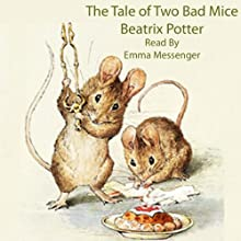 The Tale of Two Bad Mice Audiobook by Beatrix Potter Narrated by Emma Messenger