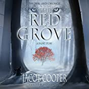 The Red Grove: A Short Story in the Dying Lands Chronicle | [Jacob Cooper]